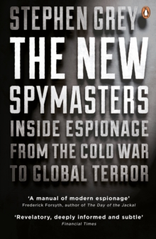 Image for The new spymasters  : inside espionage from the Cold War to global terror