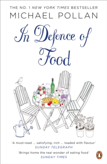 Image for In defence of food  : the myth of nutrition and the pleasures of eating