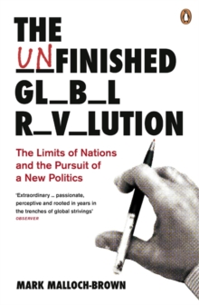 Image for The unfinished global revolution  : the limits of nations and the pursuit of a new politics