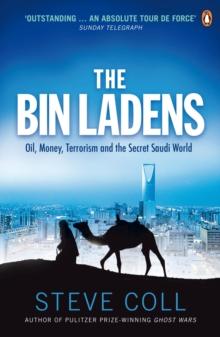 Image for The Bin Ladens  : oil, money, terrorism and the secret Saudi world