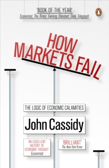 Image for How markets fail  : the logic of economic calamities