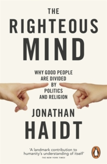 Image for The righteous mind  : why good people are divided by politics and religion