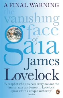 Image for The vanishing face of Gaia  : a final warning