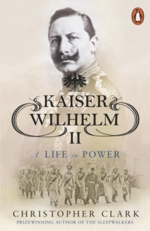 Image for Kaiser Wilhelm II  : a life in power