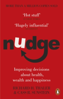 Nudge  : improving decisions about health, wealth and happiness - Thaler, Richard H.