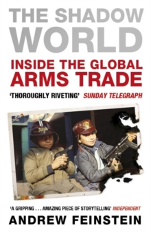 Image for The shadow world  : inside the global arms trade
