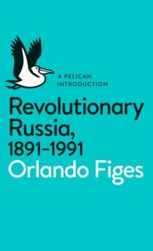 Image for Revolutionary Russia, 1891-1991