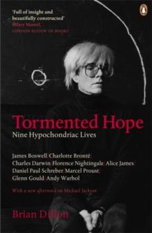 Image for Tormented hope  : nine hypochondriac lives