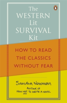 Image for The Western lit survival kit  : how to read the classics without fear