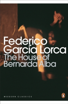 Image for The house of Bernarda Alba and other plays