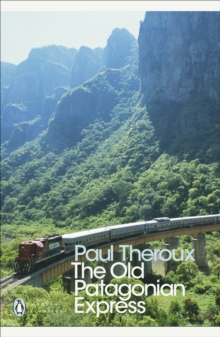 Image for The old Patagonian express  : by train through the Americas