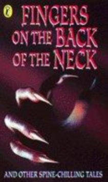 Image for Fingers on the back of the neck and other spine-chilling tales
