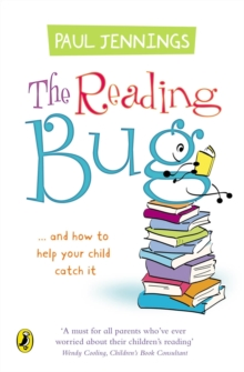 Image for The reading bug  : and how you can help your child to catch it