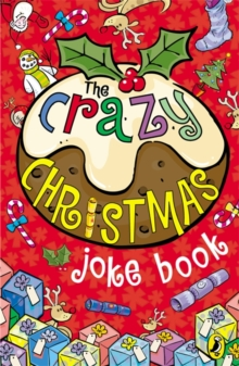 The crazy cracking Christmas joke book -