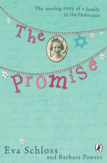 The promise  : the true story of a family in the Holocaust - Powers, Barbara