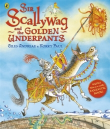 Sir Scallywag and the golden underpants - Andreae, Giles