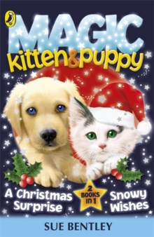 A Christmas Surprise and Snowy Wishes (Magic Kitten & Puppy)