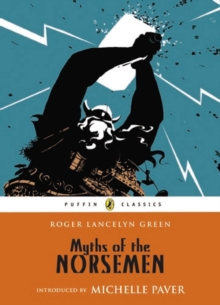 Image for Myths of the Norsemen  : retold from the Old Norse poems and tales