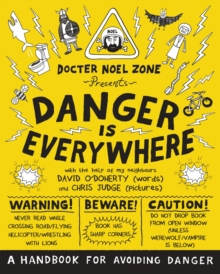 Danger is everywhere  : a handbook for avoiding danger