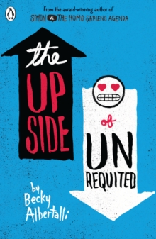 The upside of unrequited - Albertalli, Becky