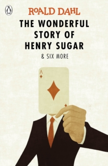 Image for The wonderful story of Henry Sugar & six more