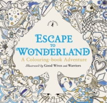 Image for Escape to Wonderland: A Colouring Book Adventure