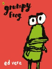 Grumpy frog - Vere, Ed