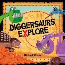Image for Diggersaurs explore