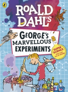 Roald Dahl's George's marvellous experiments - Hutchison, Barry