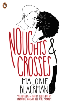 Noughts + Crosses - Blackman, Malorie