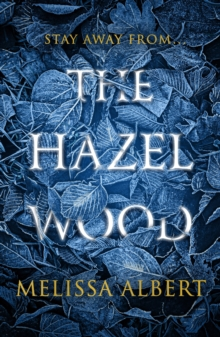 The Hazel Wood - Albert, Melissa