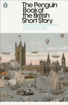 Image for The Penguin book of the British short storyVolume 2,: From P.G. Wodehouse to Zadie Smith