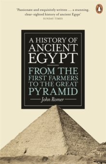 Image for A history of ancient Egypt  : from the first farmers to the Great Pyramid