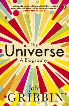Image for The universe: a biography