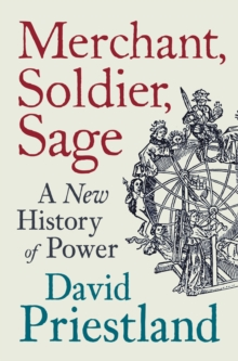 Image for Merchant, soldier, sage: a new history of power