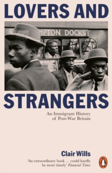 Image for Lovers and strangers  : an immigrant history of post-war Britain