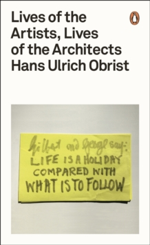 Image for Lives of the artists, lives of the architects