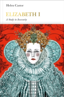 Image for Elizabeth I  : a study in insecurity