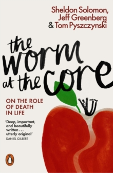 Image for The worm at the core  : on the role of death in life