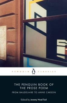 Image for The Penguin book of the prose poem  : from Baudelaire to Anne Carson