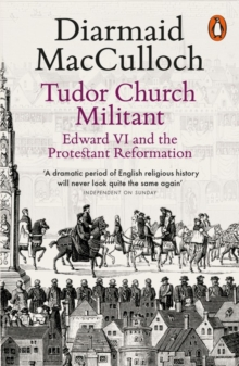Image for Tudor church militant  : Edward VI and the protestant reformation