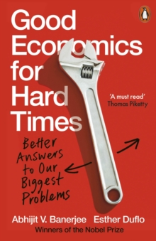 Image for Good economics for hard times  : better answers to our biggest problems
