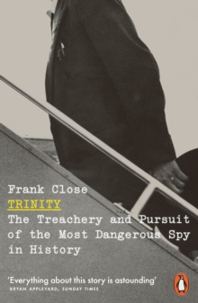 Image for Trinity  : the treachery and pursuit of the most dangerous spy in history