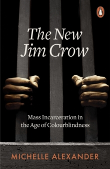 Image for The new Jim Crow  : mass incarceration in the age of colourblindness