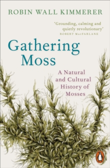 Image for Gathering Moss : A Natural and Cultural History of Mosses