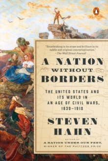 Image for A nation without borders  : the United States and its world in an age of civil wars, 1830-1910