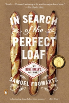 Image for In search of the perfect loaf  : a home baker's odyssey