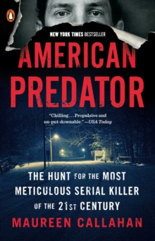 Image for American Predator : The Hunt for the Most Meticulous Serial Killer of the 21st Century
