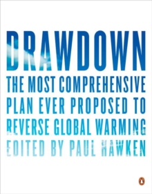 Image for Drawdown  : the most comprehensive plan ever proposed to roll back global warming
