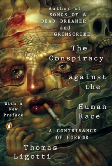 Image for The conspiracy against the human race  : a contrivance of horror